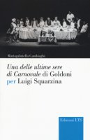 Una delle ultime sere di cCarnovale di Goldoni per Luigi Squarzina - Cambiaghi Mariagabriella