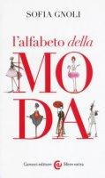L' alfabeto della moda - Gnoli Sofia