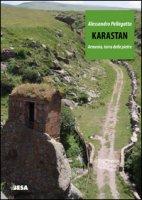 Karastan. Armenia, terra delle pietre - Pellegatta Alessandro