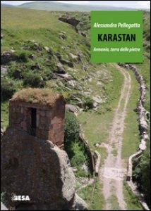 Copertina di 'Karastan. Armenia, terra delle pietre'