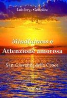 Mindfulness e attenzione amorosa - Luis Jorge González