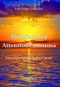 Copertina di 'Mindfulness e attenzione amorosa'