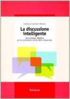 La discussione intelligente. Una strategia didattica per la costruzione sociale della conoscenza - Czerwinsky Domenis Loredana