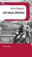 Atti degli Apostoli - Maggioni Bruno