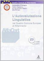 Alfacert. Alfabetizzazione e certificazione linguistica. L'autovalutazione linguistica nel quadro comune europeo di riferimento. Con CD-ROM