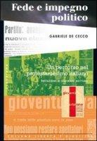 Fede e impegno politico. Un percorso nel protestantesimo italiano - De Cecco Gabriele