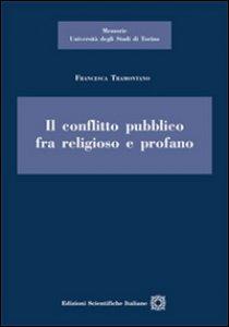 Copertina di 'Il conflitto pubblico tra religioso e profano'