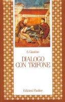 Dialogo con Trifone - Giustino (san)