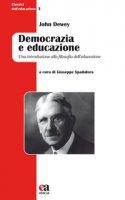 Democrazia e educazione. Una introduzione alla filosofia dell'educazione - Dewey John