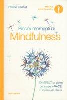 Piccoli momenti di mindfulness - Collard Patrizia