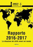 Amnesty International. Rapporto 2016-2017. La situazione dei diritti umani nel mondo