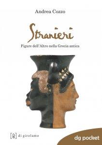 Copertina di 'Stranieri. Figure dell'Altro nella Grecia antica'