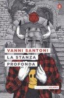 La stanza profonda - Santoni Vanni