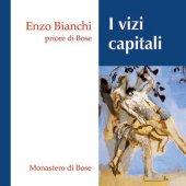I vizi capitali. CD - Enzo Bianchi