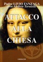 Attacco alla Chiesa - Fanzaga Livio, Tornielli Andrea