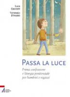 Passa la luce - Gazzoni Luca