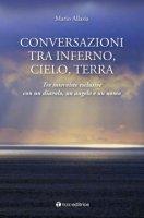 Conversazioni tra inferno, cielo e terra - Mario Allasia
