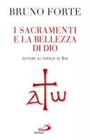 I sacramenti e la bellezza di Dio - Forte Bruno