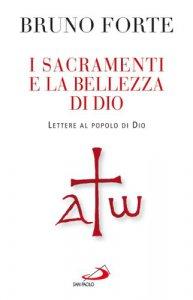 Copertina di 'I sacramenti e la bellezza di Dio'