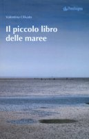 Il piccolo libro delle maree - Olivato Valentina