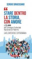 Stare dentro la storia, con amore - Sergio Siracusano