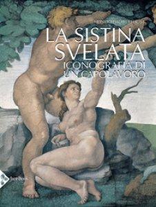 Copertina di 'La Sistina svelata. Iconografia di un capolavoro. Ediz. illustrata'