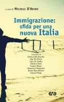 Immigrazione: sfida per una nuova Italia