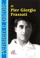 Pensieri e parole di Pier Giorgio Frassati