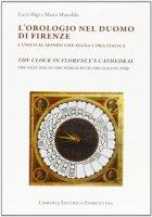L'orologio del Duomo di Firenze. L'unico al mondo che segna l'ora italica - Bigi Lucio, Mareddu Mario