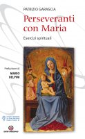 Perseveranti con Maria - Patrizio Garascia