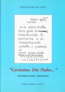 Copertina di '«Carissimo Dio Padre»... Antonietta Meo-Nennolina'