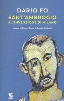 Sant'Ambrogio e l'invenzione di Milano - Fo Dario