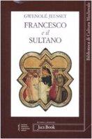 Francesco e il sultano - Jeusset Gwenolé