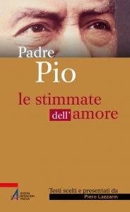 Copertina di 'Padre Pio. Le stimmate dell'amore'