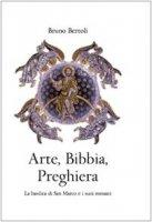 Arte, Bibbia, Preghiera - Bertoli Bruno