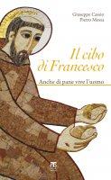 Il cibo di Francesco - Pietro Messa, Giuseppe Cassio