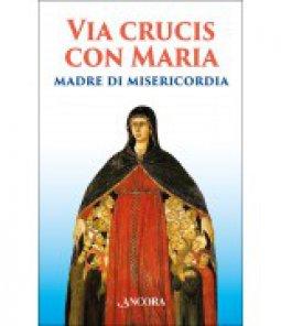 Copertina di 'Via Crucis con Maria madre della misericordia'