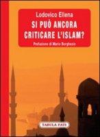 Si può ancora criticare l'islam? - Lodovico Ellena