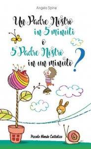 Copertina di 'Un Padre Nostro in 5 minuti o 5 Padre Nostro in un minuto?'