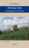 Pietracupa. Autobiografia di un paese - Delmonaco Aurora