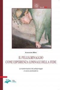 Copertina di 'Il pellegrinaggio come esperienza liminale della fede'