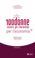 100 donne contro gli stereotipi per l'economia - Giovanna Pezzuoli, Luisella Seveso