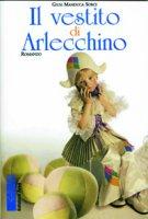 Il vestito di Arlecchino - Giusi Manduca Sorci