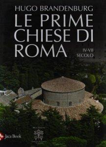 Copertina di 'Le prime chiese di Roma'