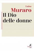Il Dio delle donne - Luisa Muraro