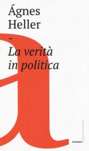 Copertina di 'La verità in politica'