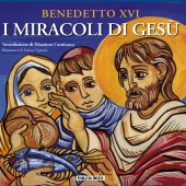 I miracoli di Gesù - Benedetto XVI Benedetto XVI