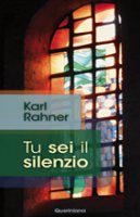 Tu sei il silenzio - Rahner Karl