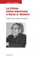 La Chiesa latino-americana e Oscar A. Romero - Cosimo Scaglioso