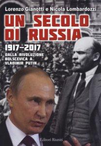 Copertina di 'Un secolo di Russia. 1917-2017. Dalla rivoluzione bolscevica a Vladimir Putin'